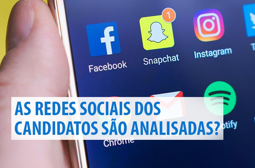 As redes sociais dos candidatos são analisadas?