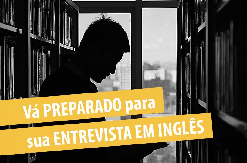 Como se preparar para uma entrevista em inglês.