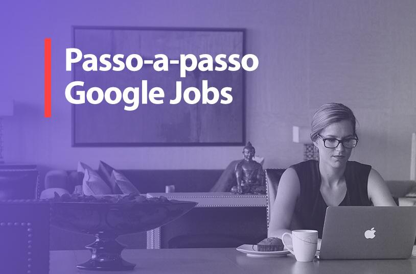 Google Jobs: como o gigante está revolucionando a busca por empregos